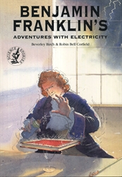 Benjamin Franklin's Adventures With Electricity