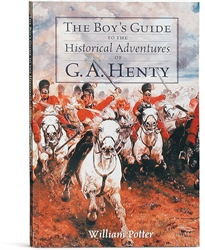 Boy's Guide to the Historical Adventures of G. A. Henty