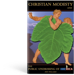 Christian Modesty and the Public Undressing of America