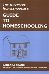 Imperfect Homeschooler's Guide to Homeschooling