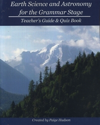 Earth Science and Astronomy for the Grammar Stage - Teacher's Guide & Quiz Book