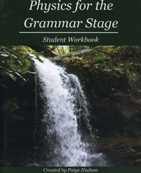 Physics for the Grammar Stage - Student Workbook