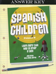 Spanish for Children Primer B - Answer Key