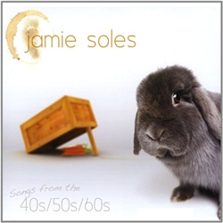 Jamie Soles CD: Songs From The 40's, 50's, & 60's