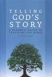 Telling God's Story - A Parents' Guide to Teaching the Bible