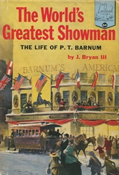 World's Greatest Showman: The Life of P.T. Barnum