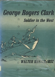 George Rogers Clark, Soldier in the West