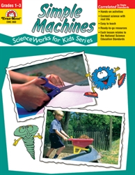 ScienceWorks: Simple Machines Grades 1-3