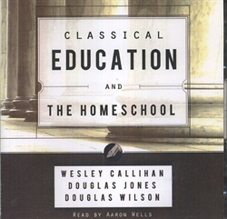 Classical Education & the Homeschool - Audio Book
