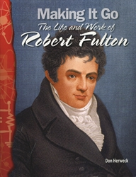 Making It Go: The Life and Work of Robert Fulton