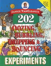 Janice VanCleave's 202 Oozing, Bubbling, Dripping & Bouncing