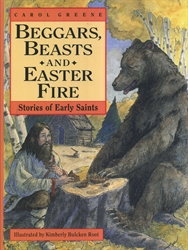 Beggars, Beasts and Easter Fire Stories of Early Saints