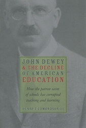 John Dewey & the Decline of American Education