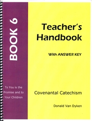 Covenantal Catechism Book 6 - Teacher Edition