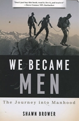 We Became Men