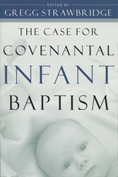 Case for Covenantal Infant Baptism