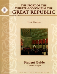 Story of the Thirteen Colonies & Great Republic - Student Guide