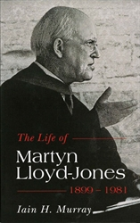 Life of Martyn Lloyd-Jones: 1899-1981