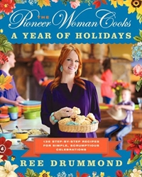Pioneer Woman Cooks: A Year of Holidays