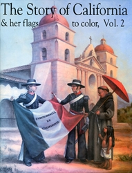 Story of California & Her Flags to Color Volume 2