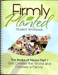 Firmly Planted: Books of Moses Part 1 - Student Workbook