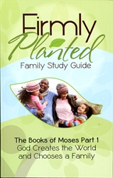Firmly Planted: Books of Moses Part 1 - Family Study Guide