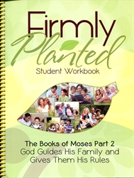Firmly Planted: Books of Moses Part 2 - Student Workbook