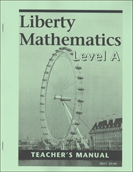 Liberty Mathematics Level A - Teacher Manual