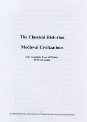 Classical Historian Medieval Civilizations - 32-Week Guide