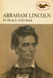 Abraham Lincoln in Peace and War