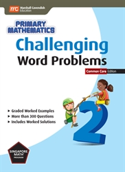 Primary Mathematics 2 - Challenging Word Problems CC