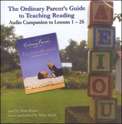 Ordinary Parent's Guide to Teaching Reading - Audio Companion to Lessons 1-26