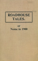 Roadhouse Tales, or Nome in 1900