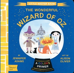 Wonderful Wizard of Oz: A BabyLit® Colors Primer