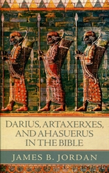 Darius, Artaxerxes, and Ahasuerus in the Bible