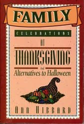 Family Celebrations at Thanksgiving and Alternatives to Halloween