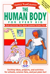 Janice VanCleave's Human Body for Every Kid