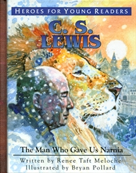 C.S. Lewis: The Man Who Gave Us Narnia