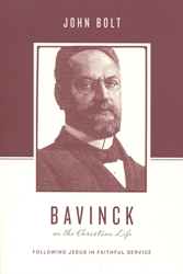 Bavinck on the Christian Life
