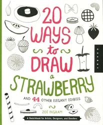 20 Ways to Draw a Strawberry and 44 Other Elegant Edibles