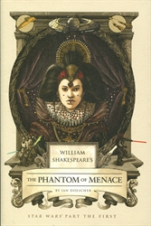 William Shakespeare's Star Wars Part the First