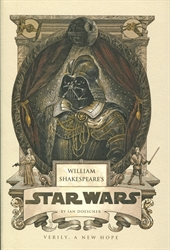 William Shakespeare's Star Wars Part the Fourth