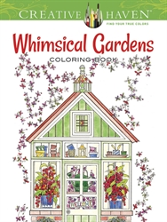 Creative Haven Whimsical Gardens - Coloring Book