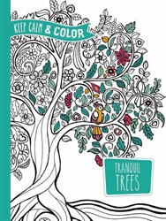 Keep Calm and Color: Tranquil Trees- Coloring Book