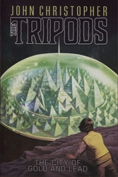 Tripods: City of Gold and Lead