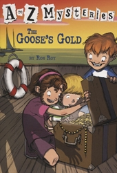 Goose's Gold (A to Z Mysteries)
