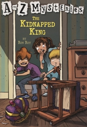 Kidnapped King (A to Z Mysteries)