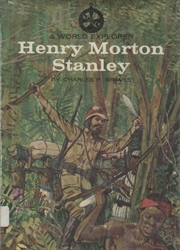 World Explorer: Henry Morton Stanley