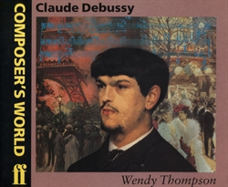 Composer's World: Claude Debussy