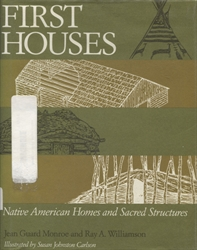 First Houses: Native American Homes and Sacred Structures